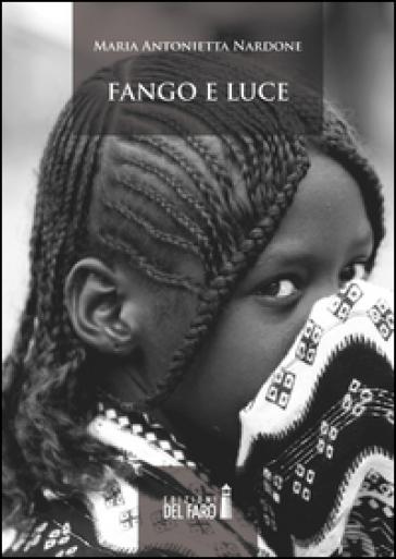 Fango e luce - M. Antonietta Nardone | Jonathanterrington.com