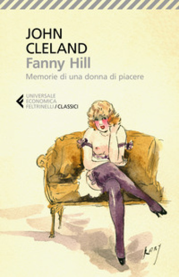 Fanny Hill. Memorie di una donna di piacere - John Cleland |