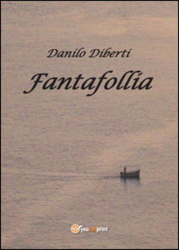 Fantafollia - Danilo Diberti |