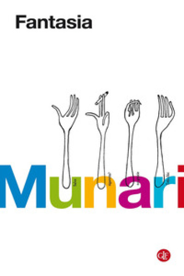 Fantasia. Invenzione, creatività e immaginazione nelle comunicazioni visive - Bruno Munari | Jonathanterrington.com
