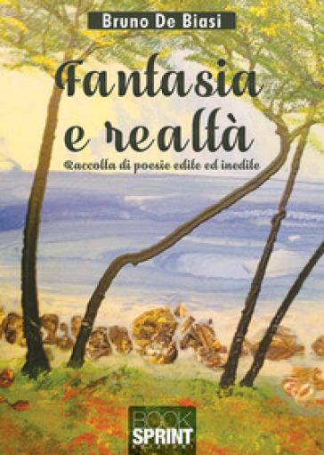 Fantasia e realtà - Bruno De Biasi  