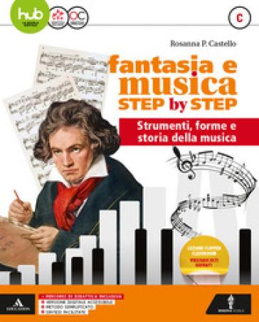 Fantasia e musica step by step. Per la Scuola media. Con e-book. Con espansione online. Con DVD-ROM. C: Metodo