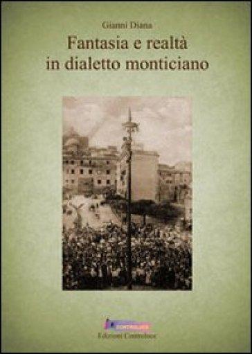 Fantasia e realtà in dialetto monticiano - Gianni Diana | Kritjur.org
