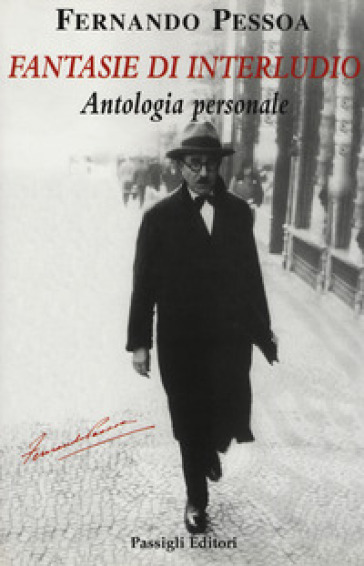 Fantasie di interludio. Antologia personale (1914-1935) - Fernando Pessoa |