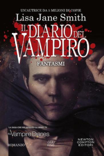 Fantasmi. Il diario del vampiro - Lisa Jane Smith  