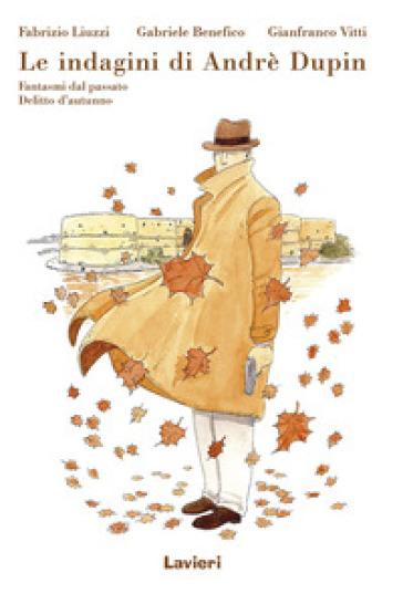 Fantasmi del passato-Delitto d'autunno. Le indagini di Andrè Dupin - Fabrizio Liuzzi | Jonathanterrington.com