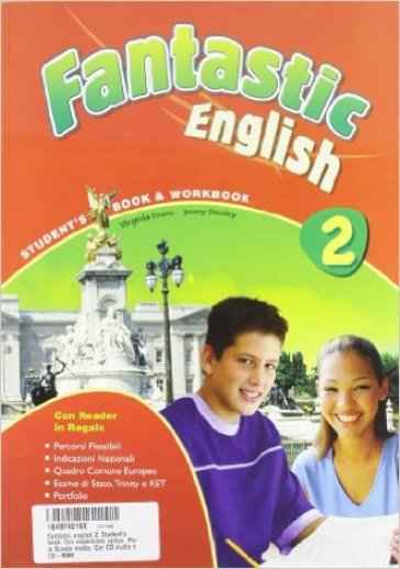 Fantastic english. Student's book 2. Con espansione online. Per la Scuola media. Con CD Audio. Con CD-ROM. 2.