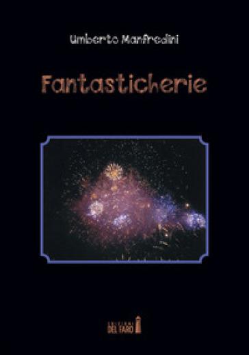 Fantasticherie - Umberto Manfredini |