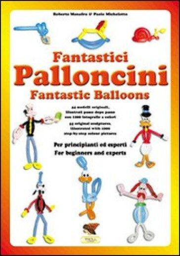 Fantastici palloncini - Paolo Michelotto  