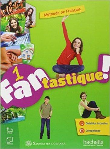 Fantastique. Livre-Cahier. Per la Scuola media. Con e-book. Con espansione online. 1.
