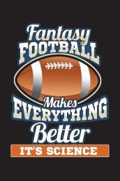 Fantasy Football Makes Everything Better It s Science