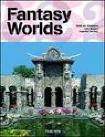 Fantasy worlds. Ediz. inglese, francese e tedesca - John Maizels |