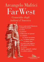 Far West. Genocidio degli indiani d America