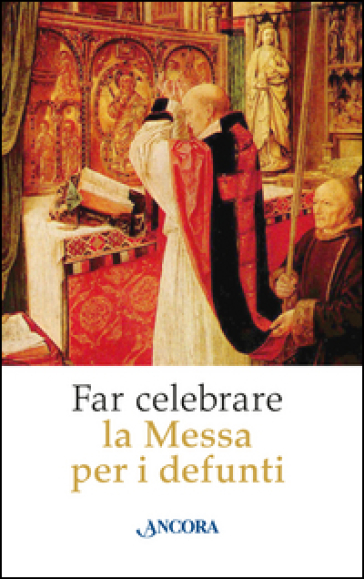 Far celebrare la messa per i defunti