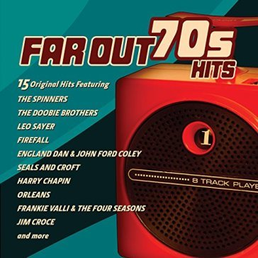 Far out 70's hits:15 original hits of
