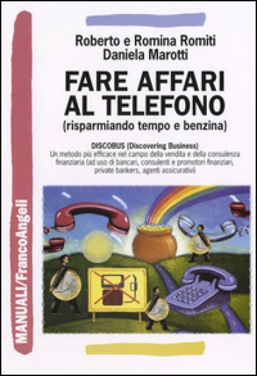 Fare affari al telefono (risparmiando tempo e benzina) - Roberto Romiti | Thecosgala.com