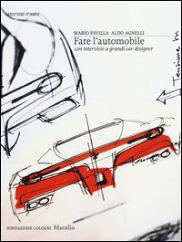 Fare l'automobile. Con interviste a grandi car designer