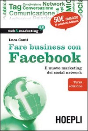 Fare business con Facebook. Il nuovo marketing dei social network
