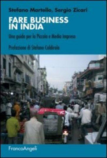 Fare business in India. Una guida per la piccola e media impresa - Stefano Martello |
