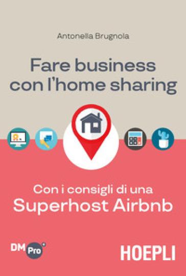 Fare business con l'home sharing. Con i consigli di una superhost Airbnb - Antonella Brugnola   Jonathanterrington.com