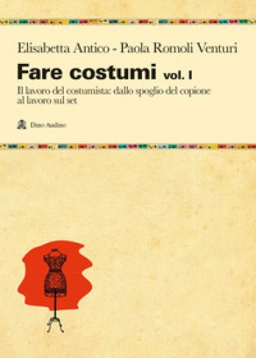 Fare costumi. 1: Il lavoro del costumista - Elisabetta Antico   Thecosgala.com