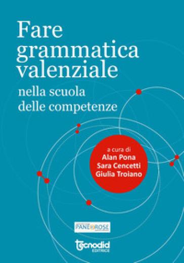 Fare grammatica valenziale nella scuola delle competenze - Alan Pona | Jonathanterrington.com