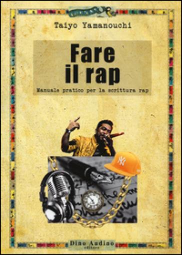 Fare il rap - Taiyo Yamanouchi | Thecosgala.com