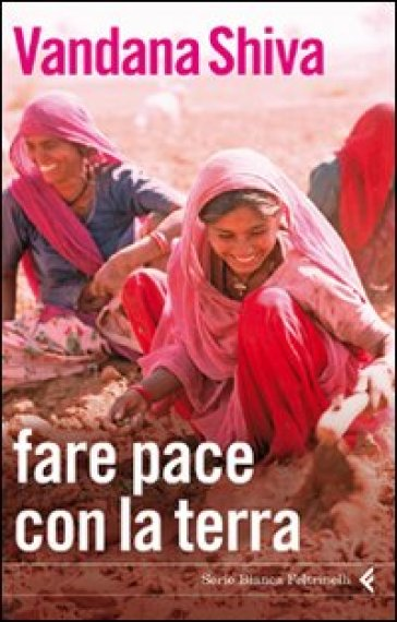 Fare la pace con la terra - Vandana Shiva |