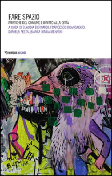 Fare spazio. Pratiche del comune e diritto alla città -  pdf epub