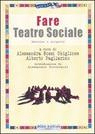 Fare teatro sociale. Esercizi e progetti - A. Rossi Ghiglione pdf epub