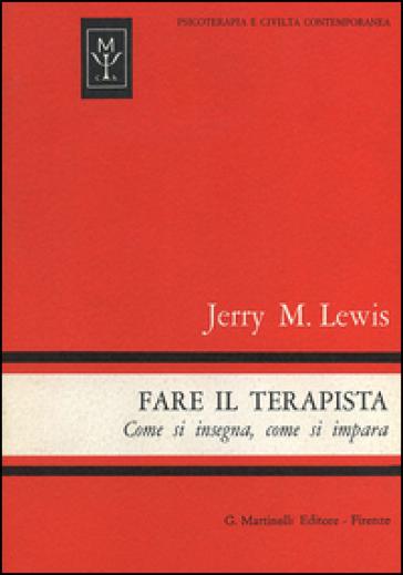 Fare il terapista. Come si insegna, come si impara - Jerry M. Lewis | Kritjur.org