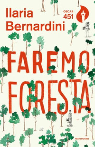 Faremo foresta - Ilaria Bernardini |