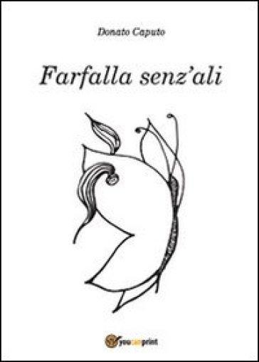 Farfalla senz'ali - Donato Caputo |