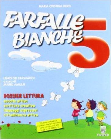 Farfalle bianche. Per la 5ª classe elementare. Con espansione online - M. Cristina Berti | Kritjur.org