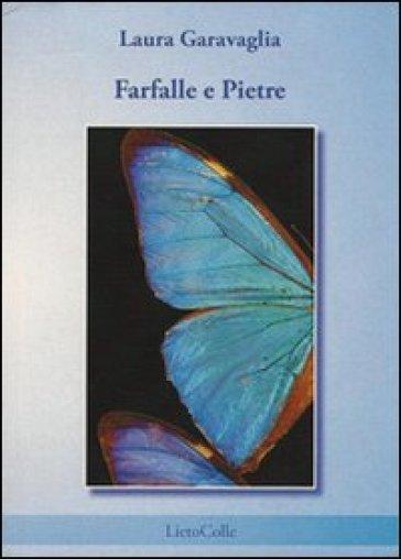 Farfalle e pietre - Laura Garavaglia |