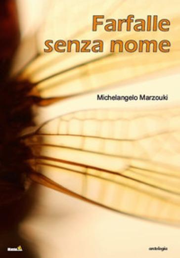 Farfalle senza nome - Michelangelo Marzouki |