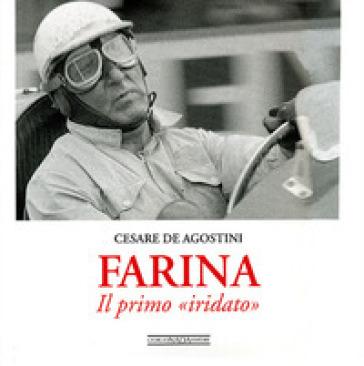 Farina. Il primo «iridato» - Cesare De Agostini  
