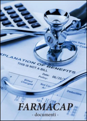 Farmacap. Documenti - Luigi Milanesi | Rochesterscifianimecon.com