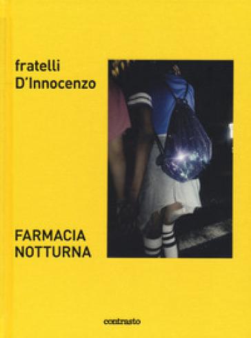Farmacia notturna. Ediz. illustrata - Fabio D'Innocenzo |