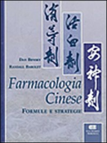 Farmacologia cinese. Formule e strategie