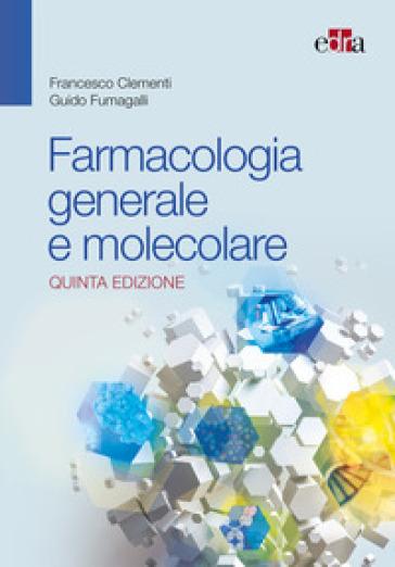 Farmacologia generale e molecolare - Francesco Clementi pdf epub