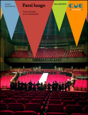 Farsi luogo. Varco al teatro in 101 movimenti - Marco Martinelli | Thecosgala.com