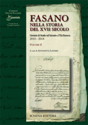 Fasano nella storia del XVII secolo. Giornate di Studio sul Seicento e l'età barocca: 2010-2018. 2. - A. Latorre | Kritjur.org