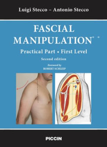 Fascial manipulation-practical part. First level - Luigi Stecco |