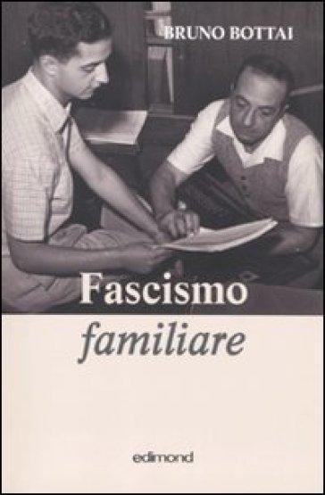 Fascismo familiare - Bruno Bottai | Ericsfund.org