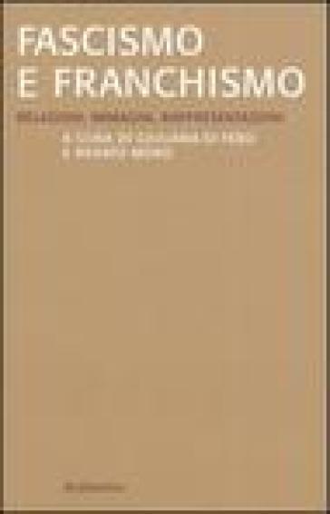 Fascismo e franchismo. Relazioni, immagini, rappresentazioni - R. Moro pdf epub