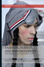 Fashion, Agency, and Empowerment