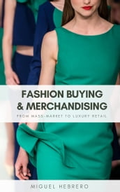 Fashion Buying & Merchandising: From mass-market to luxury retail