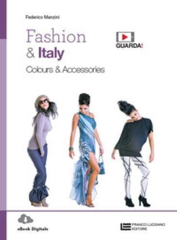 Fashion & Italy. Colours & accessories. Per le Scuole superiori. Con e-book. Con espansione online - Federico Manzini | Jonathanterrington.com