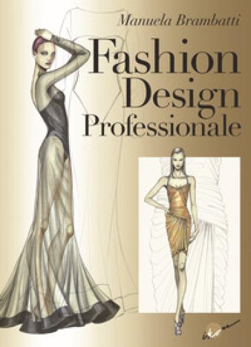 Fashion design professionale - Manuela Brambatti | Thecosgala.com